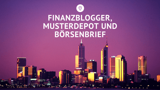 Finanzblogger, Musterdepot und Börsenbrief