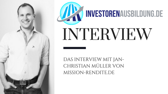 Das Interview mit Jan-Christian Müller von mission-rendite.de