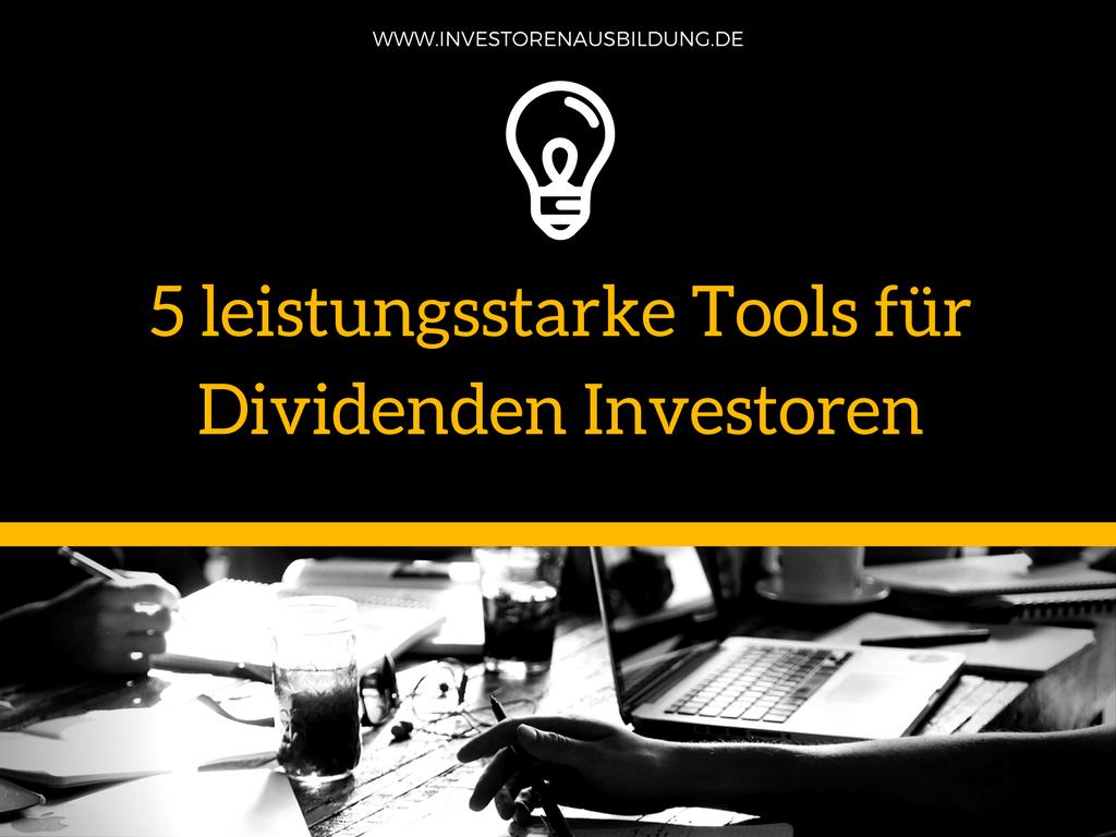 5 leistungsstarke Tools für Dividenden Investoren