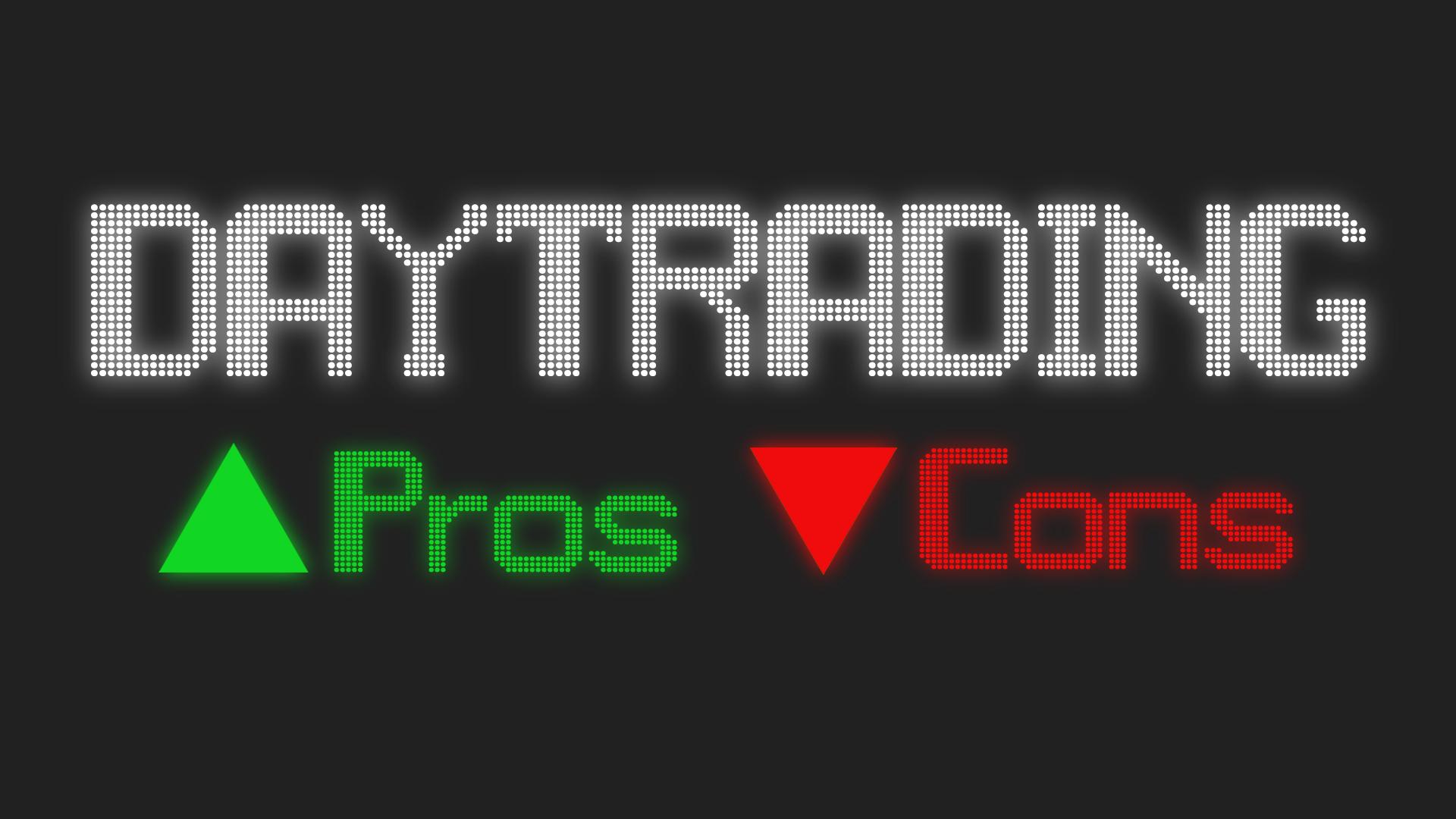 daytrading pros und cons